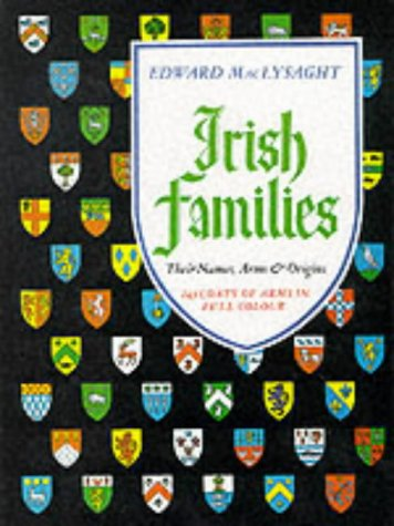 Irish Families: Their Names, Arms, and Origins (243 Coats of Arms illustrated in full colour) (Arms Coat Irish Family)