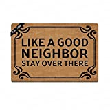 Tdou Mats LIKE A GOOD NEIGHBOR STAY OVER THERE Doormat Entrance Floor Mat Funny Doormat Door Mat Decorative Indoor Outdoor Doormat 23.6 By 15.7 Inch Machine Washable Fabric Top
