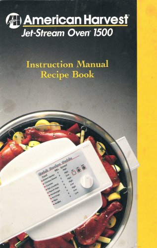 American Harvest Jet-stream Oven 1500 Instruction Manual Recipe Book