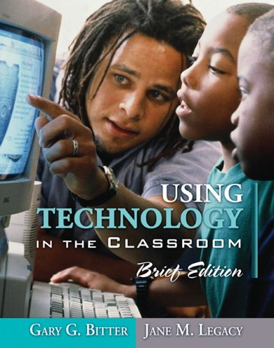 Using Technology in the Classroom, Brief Edition