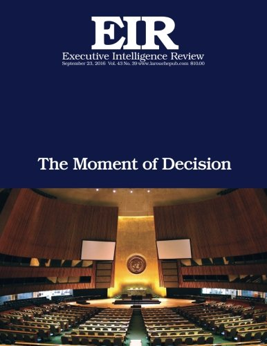 The Moment of Decision: Executive Intelligence Review; Volume 43, Issue 39 ebook