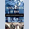 Intelligence in War: Knowledge of the Enemy from Napoleon to Al-Qaeda Audiobook by John Keegan Narrated by Richard Matthews