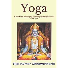 Yoga: Its Practice & Philosophy According to the Upanishads