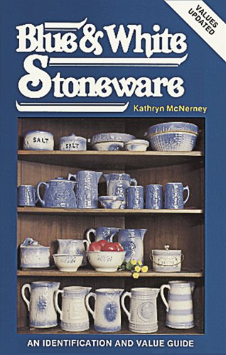 - Collecting Blue and White Stoneware: An Identification and Value Guide