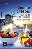 Régime crétois : Le guide + 70 recettes