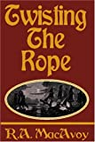 Twisting the Rope, Roberta A. MacAvoy, 158586059X