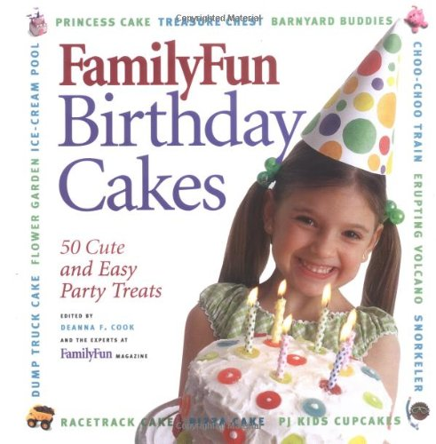 Excellent Family Fun Birthday Cakes 50 Cute And Easy Party Treats Cook Funny Birthday Cards Online Bapapcheapnameinfo