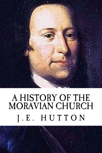 J.E. Hutton A History of The Moravian Church (Revival Press Edition)