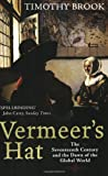 Vermeer's Hat: The Seventeenth Century and the Dawn of the Global World by Timothy Brook front cover