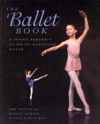 The Ballet Book: A Young Person's Guide To Classical Dance