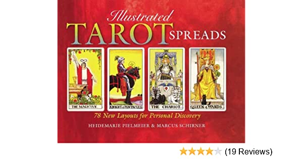 Illustrated Tarot Spreads: 78 New Layouts For Personal