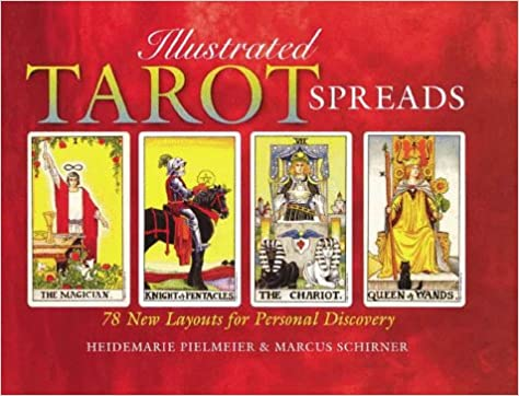 Illustrated Tarot Spreads: 78 New Layouts for Personal Discovery