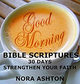 Good Morning Bible Scriptures 30 Days Strengthen Your Faith