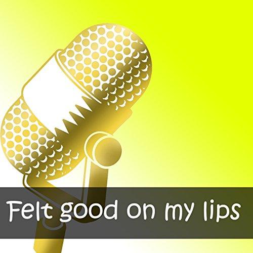 tim mcgraw felt good on my lips - 7