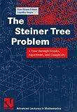 The Steiner Tree Problem : A Tour Through Graphs, Algorithms, and Complexity, Prömel, Hans Jürgen and Steger, Angelika, 3528067624