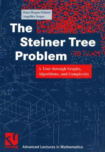 The Steiner Tree Problem: A Tour through Graphs, Algorithms, and Complexity (Advanced Lectures in Mathematics) PDF