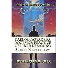 The teachings of Carlos Castaneda: The practice of Lucid Dreaming (2014)