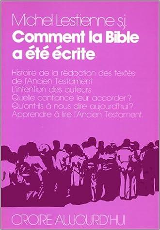 En ligne téléchargement Comment la Bible a été écrite : Histoire de la rédaction des textes de l'Ancien Testament epub pdf