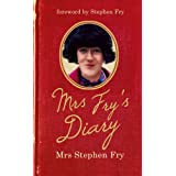 Mrs Fry's Diaryby Mrs Stephen Fry
