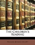 The Children's Reading, Frances Jenkins Olcott, 1146442831