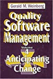 Quality Software Management: Anticipating Change