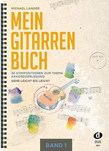 mein-gitarrenbuch-1-20-kompositionen-zum-thema-akkordzerlegung-sehr-leicht-bis-leicht-inkl-cd