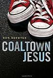 img - for Coaltown Jesus book / textbook / text book