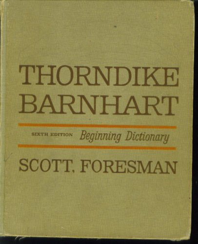 The Thorndike-Barnhart Dictionary by E.L. Thorndike and Clarence L. Barnhart
