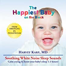 The Happiest Baby On the Block: Soothing White Noise Sleep Sounds