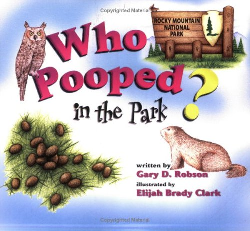 Who Pooped in the Park? Rocky Mountain National Park: Scat and Tracks for Kids (Wood Park Green)