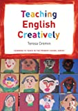 Teaching English Creatively, Cremin, Teresa, 0415548292