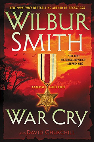 War Cry: A Courtney Family Novel [Wilbur Smith - David Churchill] (Tapa Dura)