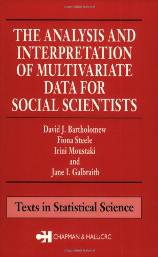 The Analysis and Interpretation of Multivariate Data for Social Scientists (Chapman & Hall/CRC Statistics in the Social and Behavioral Sciences)