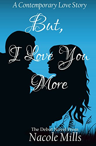 But I Love You More: A Standalone Contemporary Romance (Best Ever Pussy Eating)