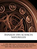 Annales des Sciences Naturelles, H 1800-1885 Milne-Edwards and Jean Victor Audouin, 1149277912