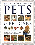 The Encyclopedia of Pets & Pet Care: The