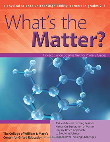 What's the Matter?: A Physical Science Unit for High-Ability Learners in Grades 2-3 (William & Mary Units)