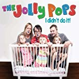 I Didnt Do It by Jolly Pops (2013-05-04)