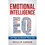 Emotional Intelligence: 24 Tips to Boost Your EQ | Philip Carson