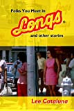 Folks You Meet in Longs and Other Stories, Lee Cataluna, 091004371X