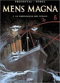 Mens Magna, tome 3 : Le Crépuscule des titans par François Froideval