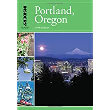 Insiders' Guide® to Portland, Oregon