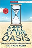 Image of Last Call at the Oasis: The Global Water Crisis and Where We Go from Here (Participant Guide Media)