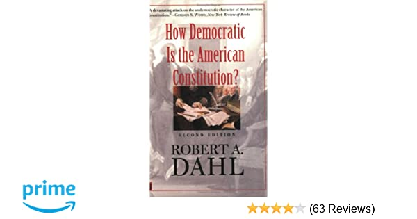 How democratic is the american constitution second edition how democratic is the american constitution second edition robert a dahl 8581110004369 amazon books fandeluxe Choice Image