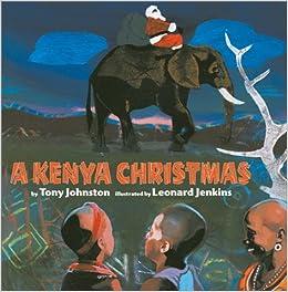 Kenya Christmas: Tony Johnston, Leonard Jenkins: 9780823416233 ...