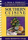 A Trim and Terrific Louisiana Kitchen, Holly B. Clegg, 0961088834