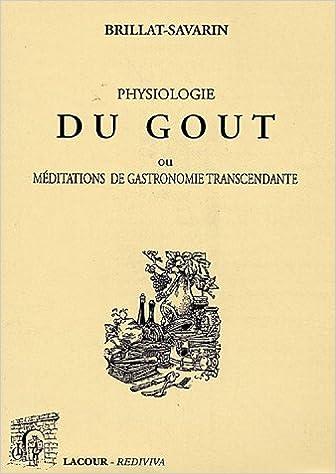Livre Physiologie du goût : Méditations de gastronomie transcendante pdf epub