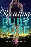 Resisting Ruby Rose, Jessie Humphries, 1477825088