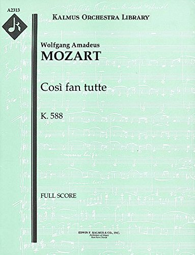 Così fan tutte, K.588: Full Score [A2313] by E.F.Kalmus