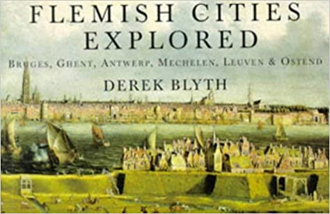 Book Flemish Cities Explored: Bruges, Ghent, Antwerp, MEchelen, Leuven & Ostend